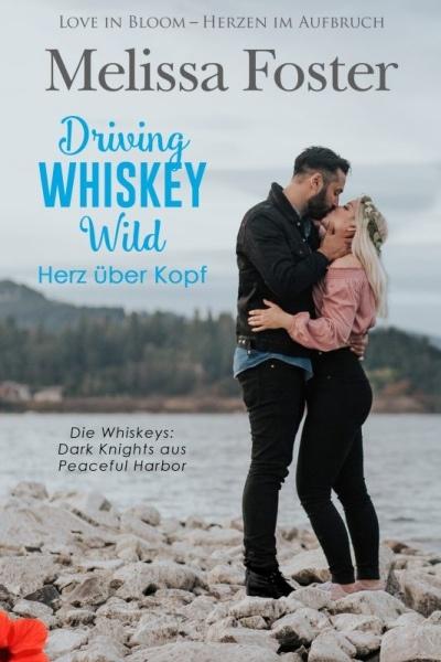 Driving Whiskey Wild - Herz über Kopf