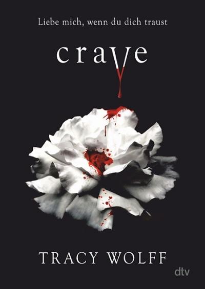 Crave - Liebe mich, wenn du dich traust