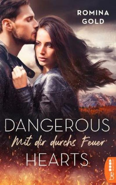 Dangerous Hearts - mit dir durchs Feuer