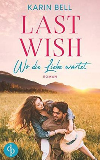 Last Wish: Wo die Liebe wartet