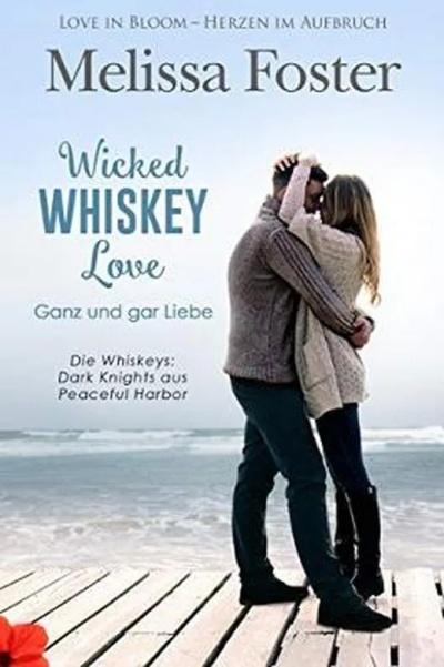 Wicked Whiskey Love - ganz und gar Liebe