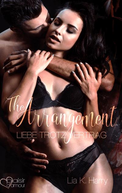 The Arrangement: Liebe trotz Vertrag 1. Teil
